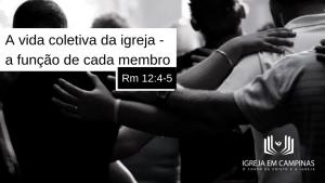 A vida coletiva da igreja – a função de cada membro